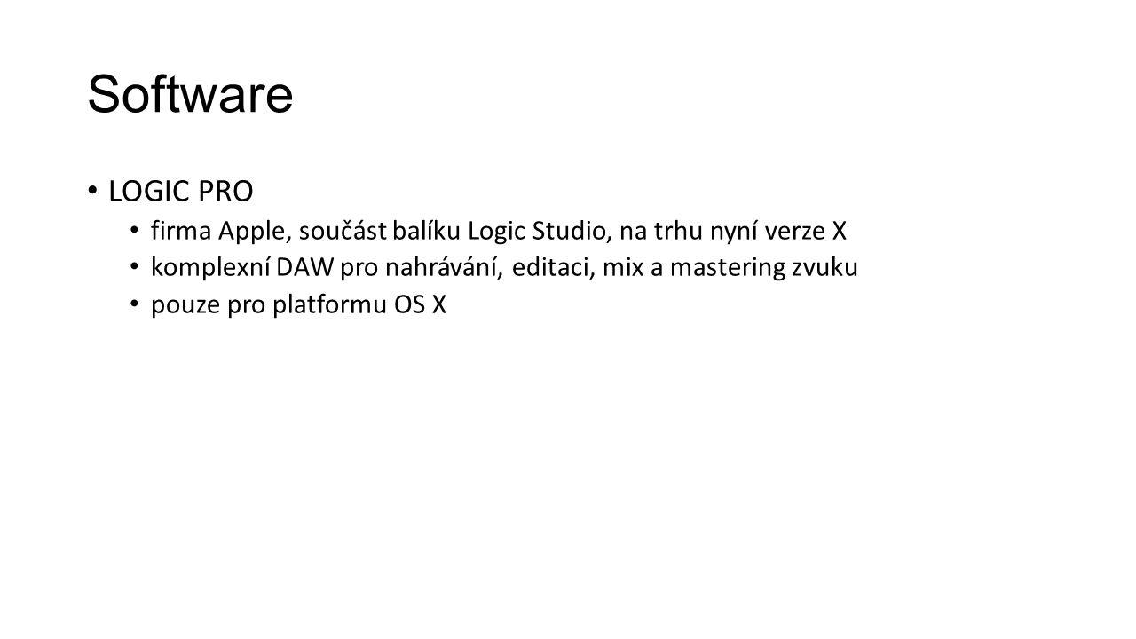 Software LOGIC PRO. firma Apple, součást balíku Logic Studio, na trhu nyní verze X. komplexní DAW pro nahrávání, editaci, mix a mastering zvuku.