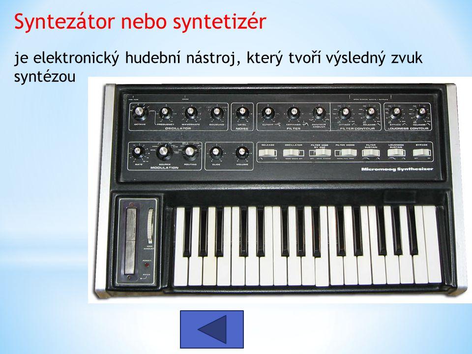 Syntezátor nebo syntetizér je elektronický hudební nástroj, který tvoří výsledný zvuk syntézou