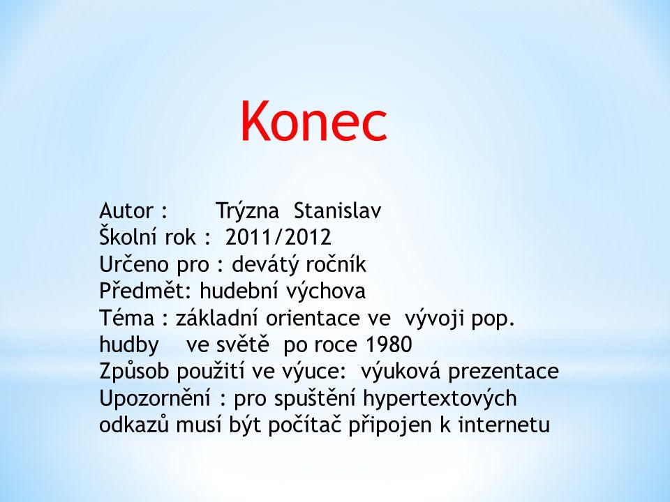 Konec Autor : Trýzna Stanislav Školní rok : 2011/2012
