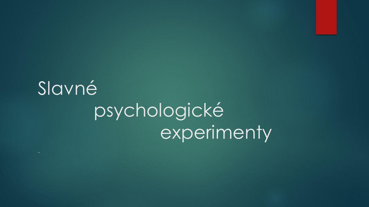 Slavné psychologické experimenty