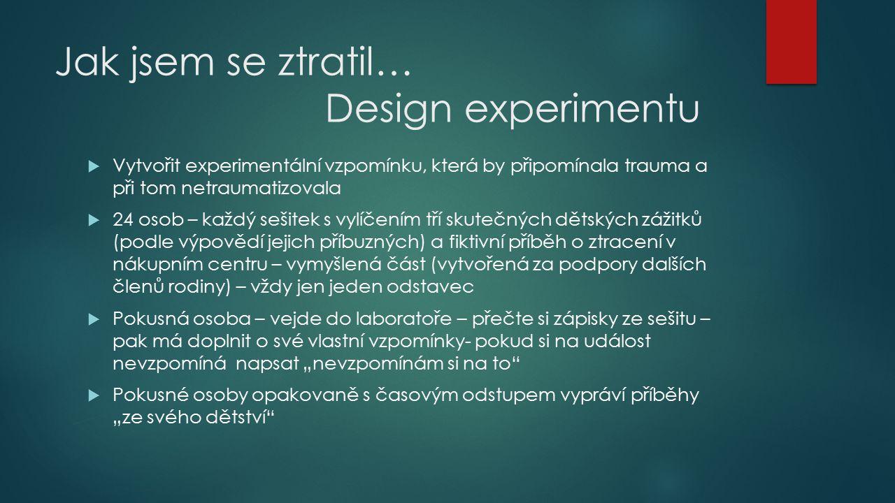 Jak jsem se ztratil… Design experimentu