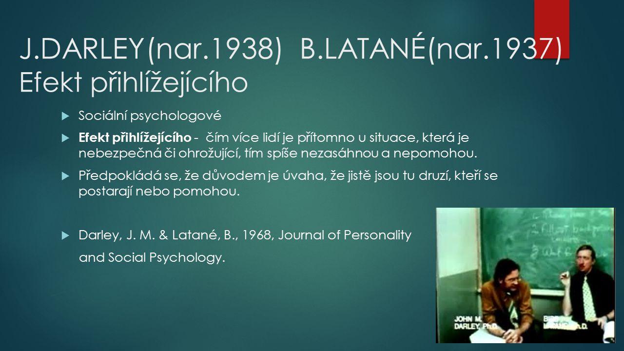 J.DARLEY(nar.1938) B.LATANÉ(nar.1937) Efekt přihlížejícího