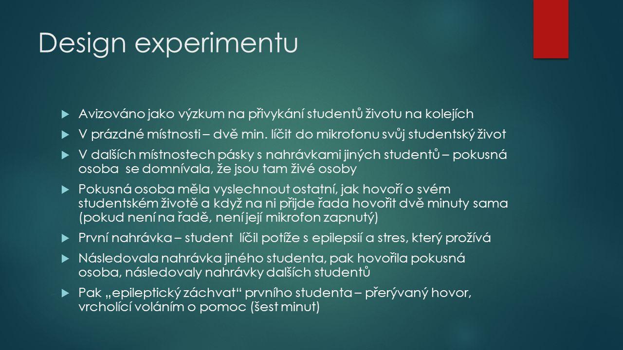 Design experimentu Avizováno jako výzkum na přivykání studentů životu na kolejích.