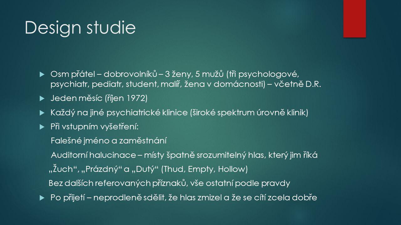 Design studie Osm přátel – dobrovolníků – 3 ženy, 5 mužů (tři psychologové, psychiatr, pediatr, student, malíř, žena v domácnosti) – včetně D.R.
