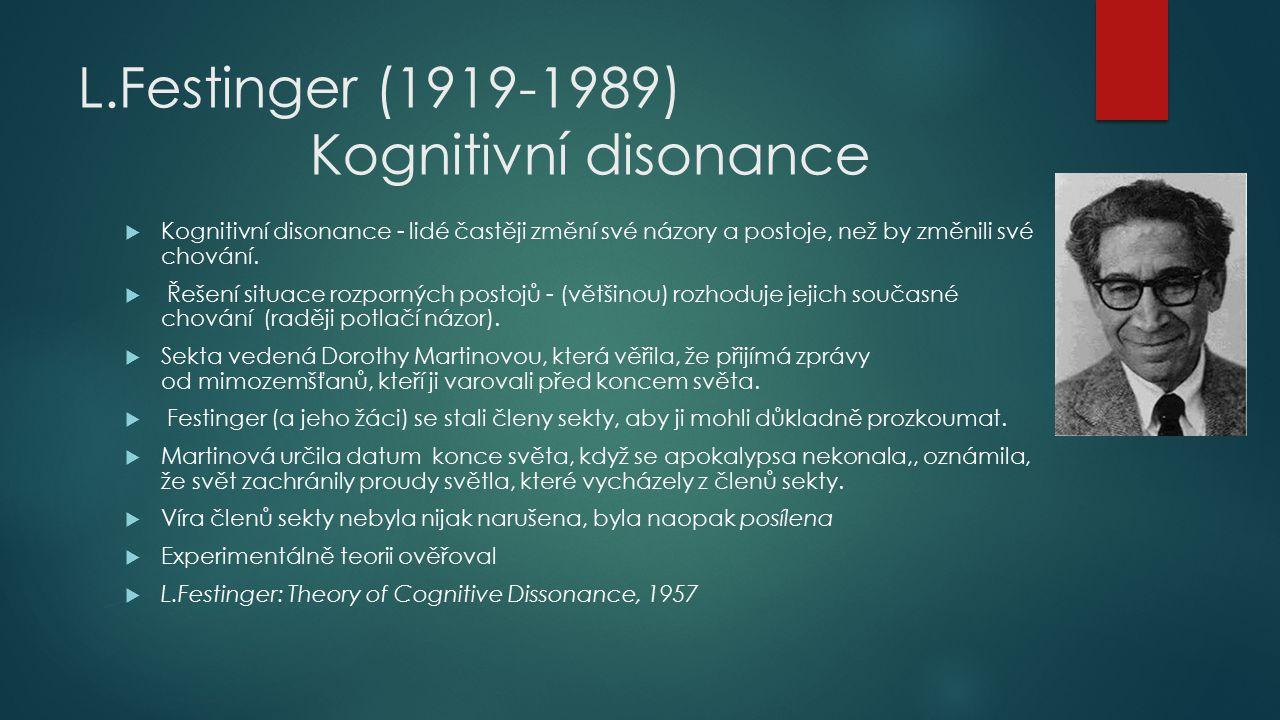 L.Festinger (1919-1989) Kognitivní disonance