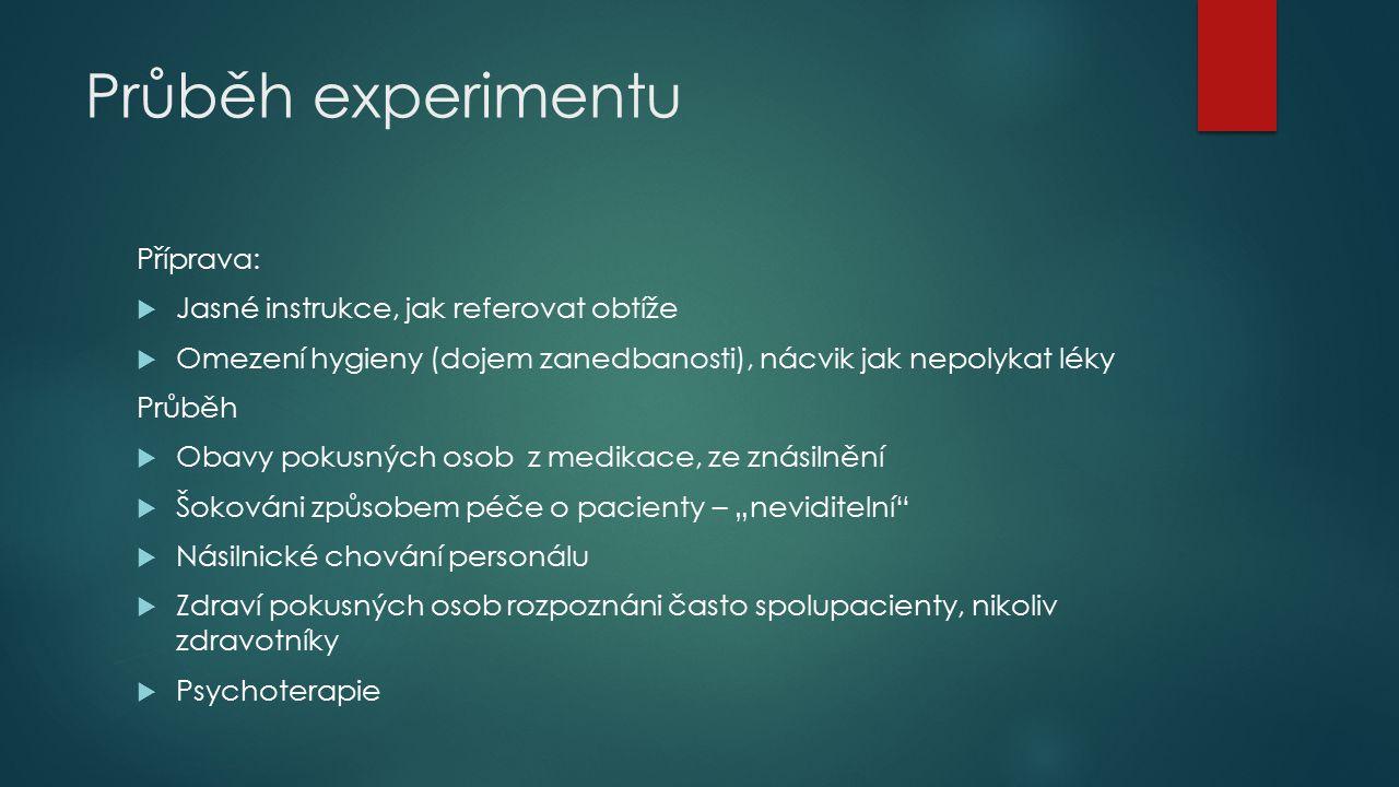 Průběh experimentu Příprava: Jasné instrukce, jak referovat obtíže