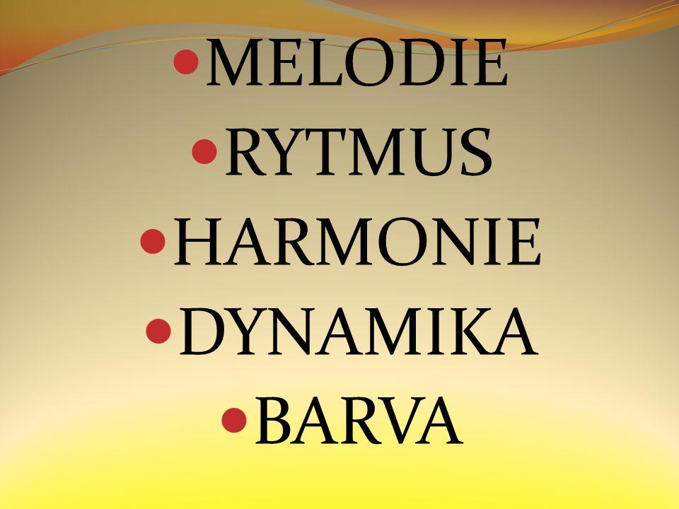 MELODIE RYTMUS HARMONIE DYNAMIKA BARVA