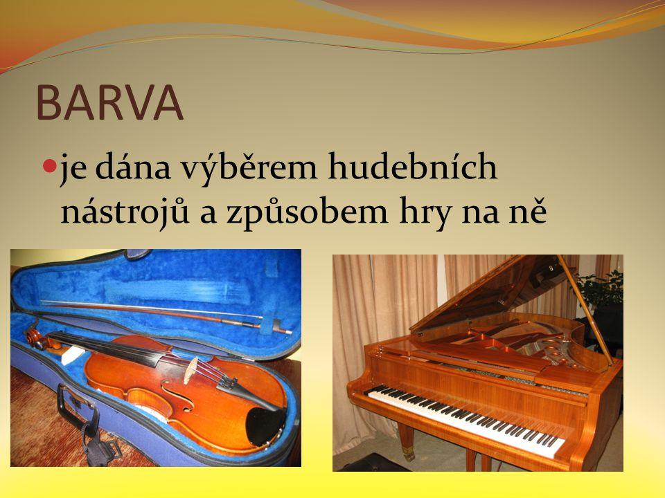BARVA je dána výběrem hudebních nástrojů a způsobem hry na ně