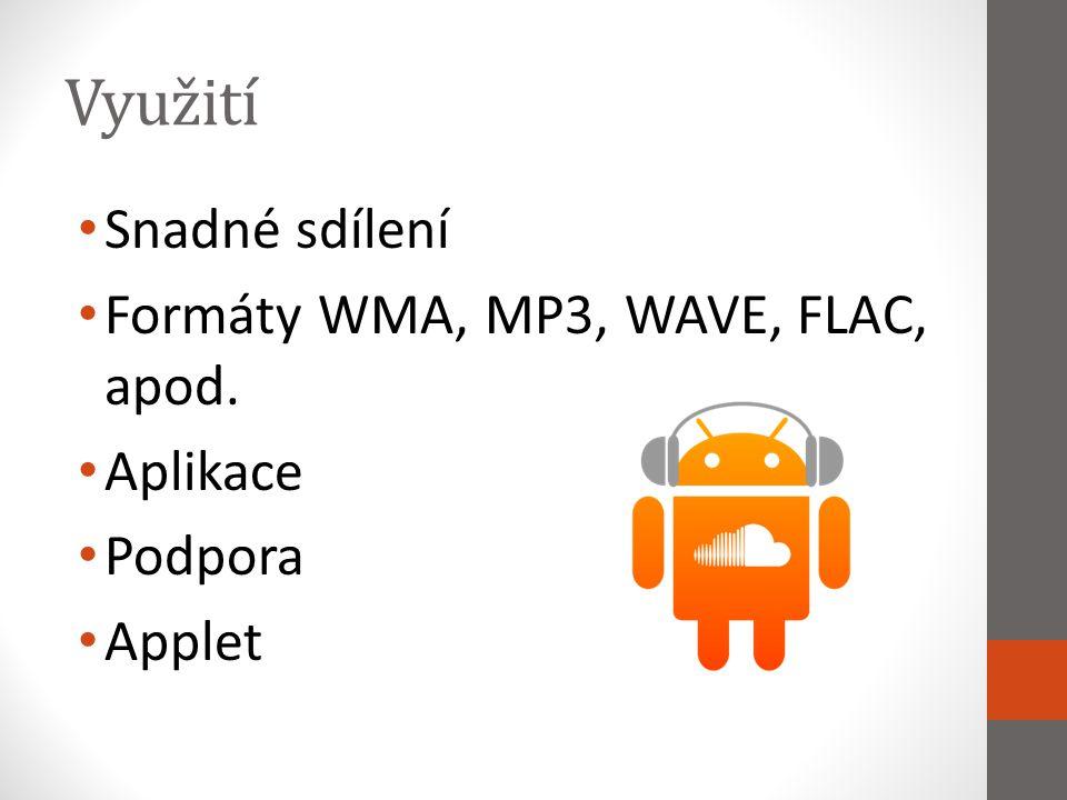 Využití Snadné sdílení Formáty WMA, MP3, WAVE, FLAC, apod. Aplikace