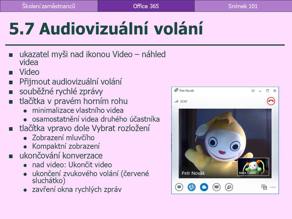 5.7 Audiovizuální volání ukazatel myši nad ikonou Video – náhled videa