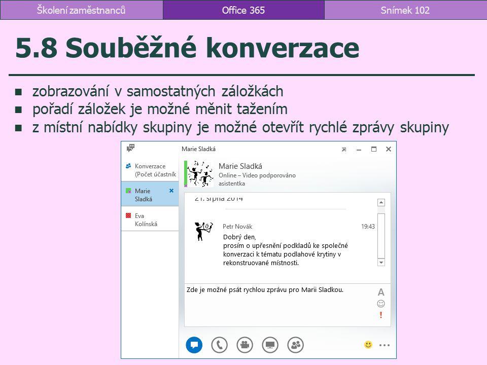 5.8 Souběžné konverzace zobrazování v samostatných záložkách