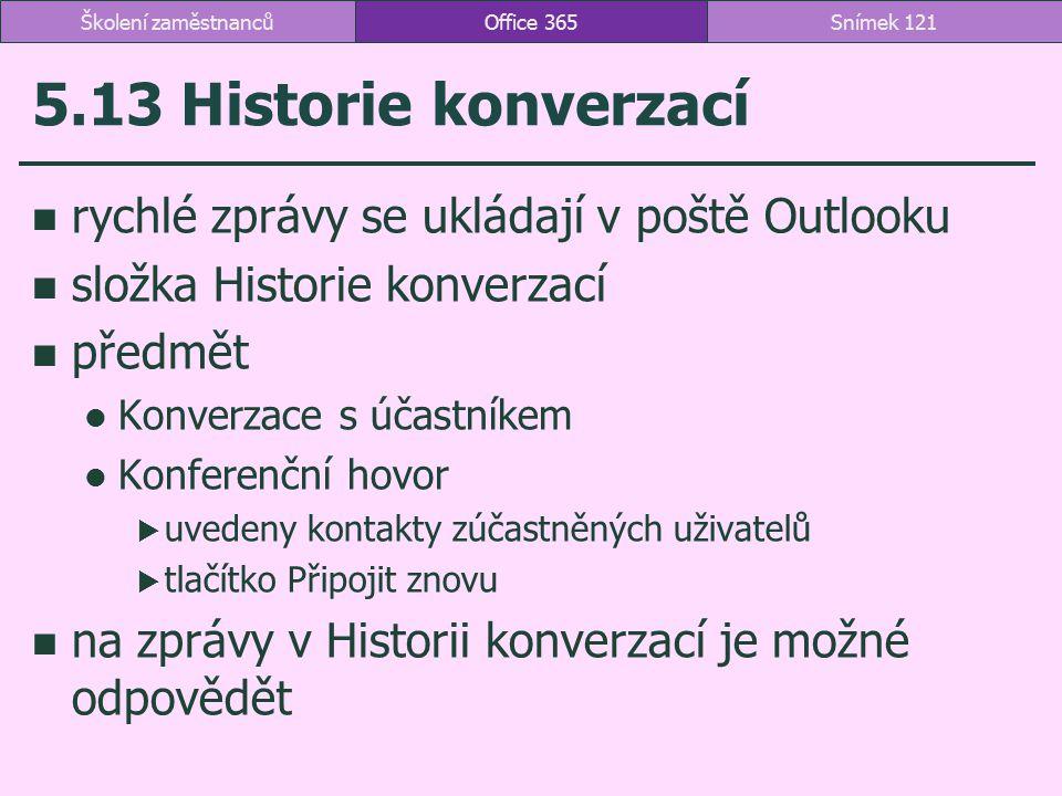 5.13 Historie konverzací rychlé zprávy se ukládají v poště Outlooku