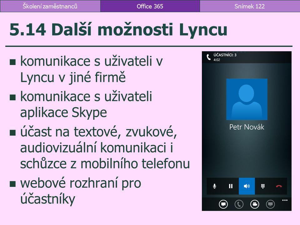 5.14 Další možnosti Lyncu komunikace s uživateli v Lyncu v jiné firmě