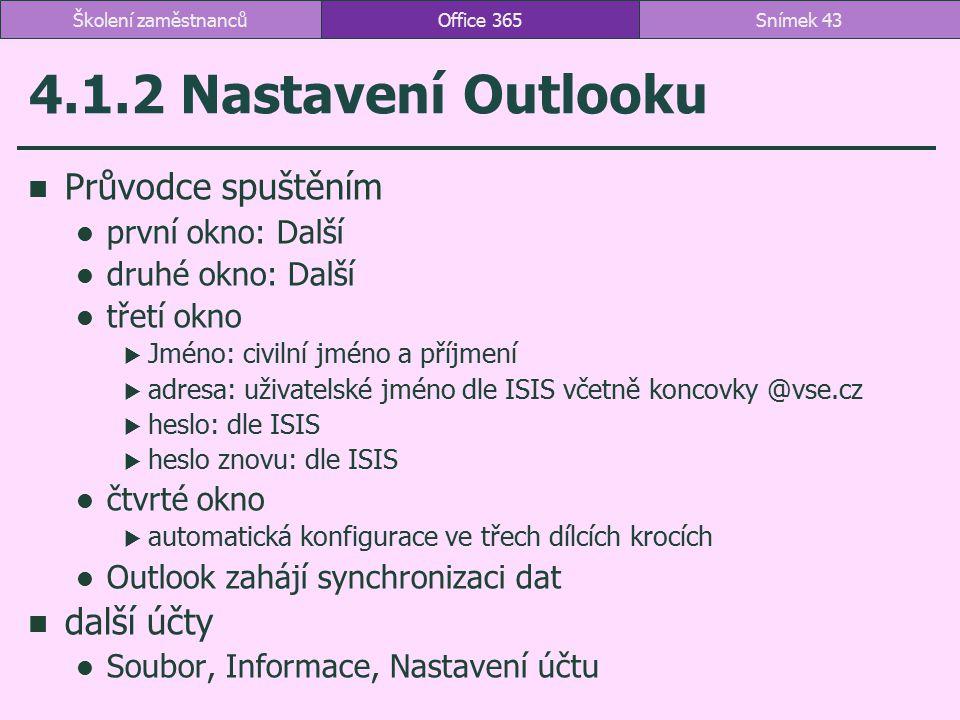 4.1.2 Nastavení Outlooku Průvodce spuštěním další účty