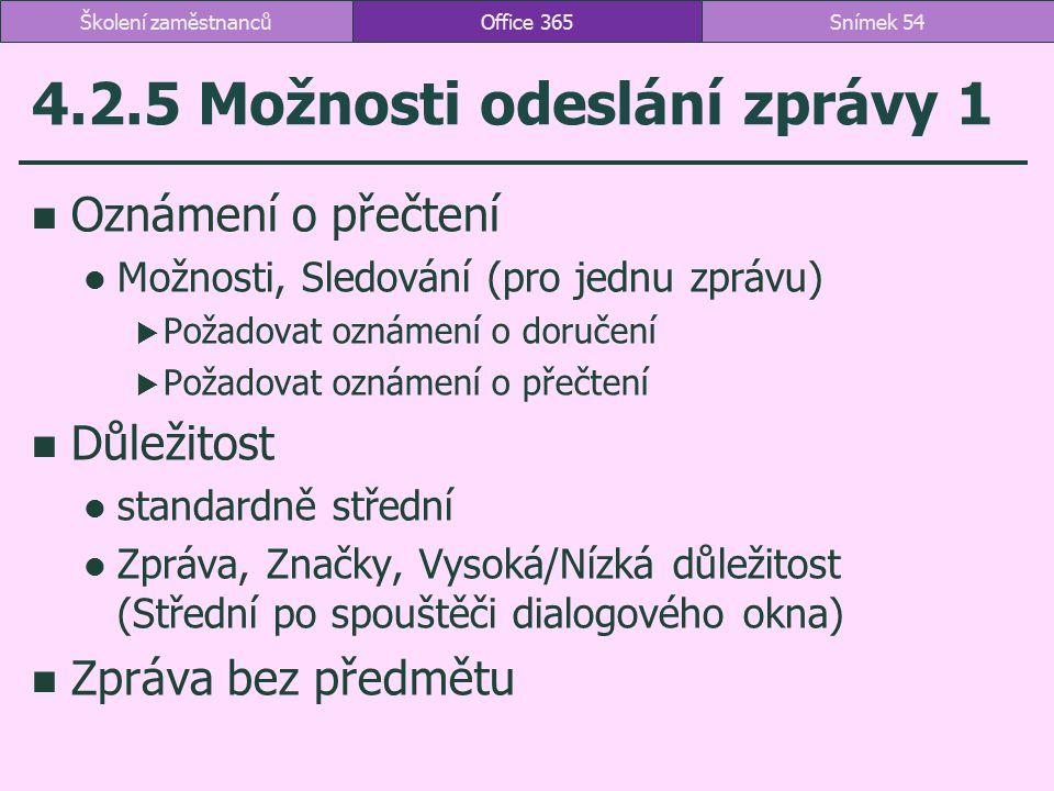 4.2.5 Možnosti odeslání zprávy 1