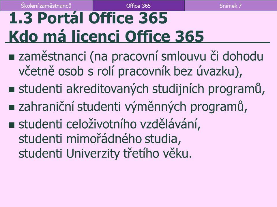 1.3 Portál Office 365 Kdo má licenci Office 365