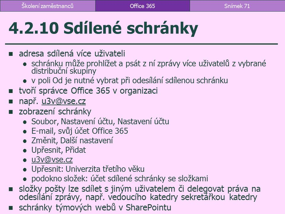 4.2.10 Sdílené schránky adresa sdílená více uživateli