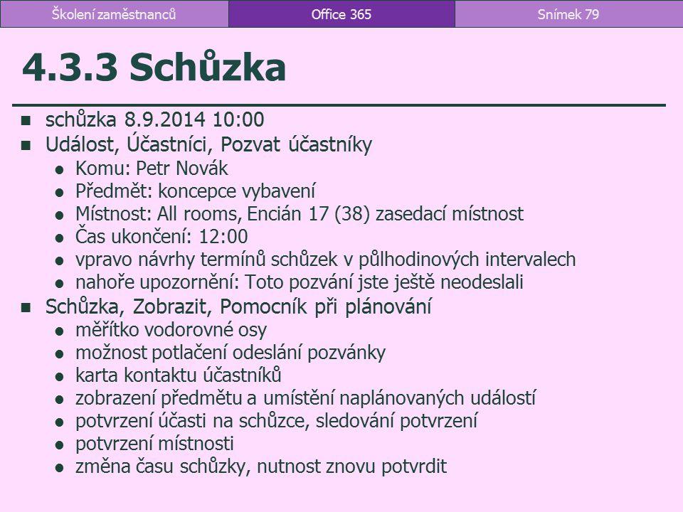 Školení zaměstnanců Office 365. 4.3.3 Schůzka. schůzka 8.9.2014 10:00. Událost, Účastníci, Pozvat účastníky.