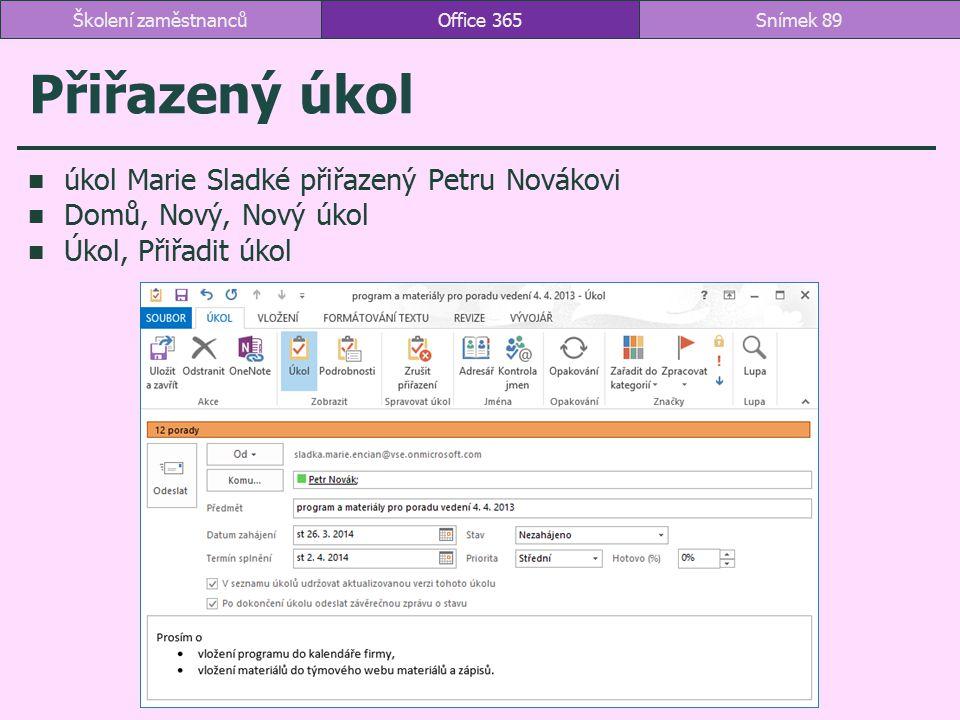 Přiřazený úkol úkol Marie Sladké přiřazený Petru Novákovi