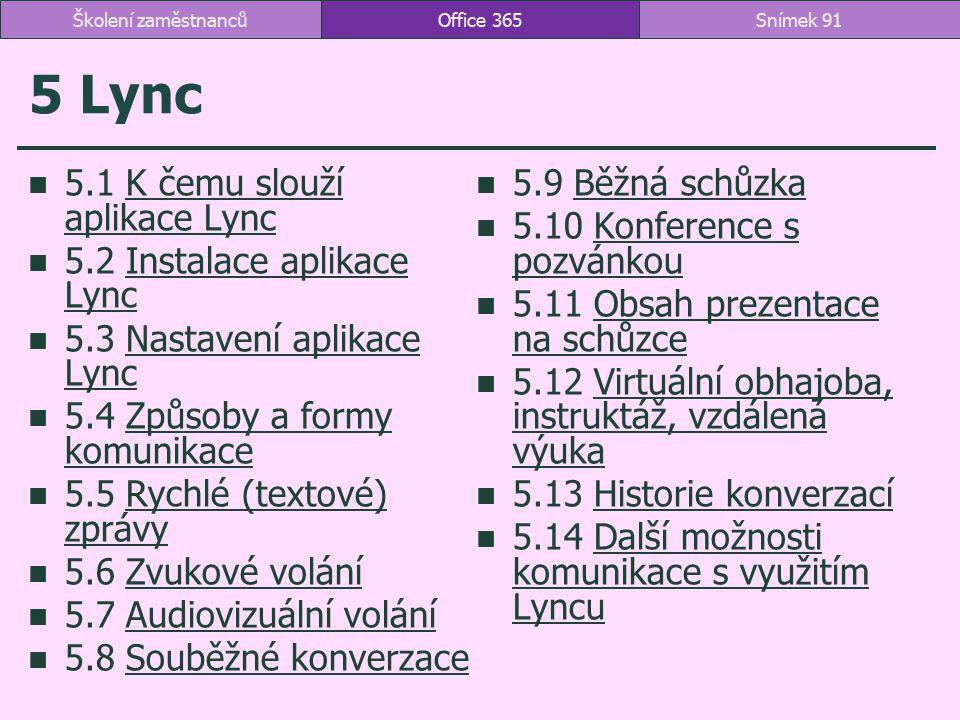 5 Lync 5.1 K čemu slouží aplikace Lync 5.9 Běžná schůzka