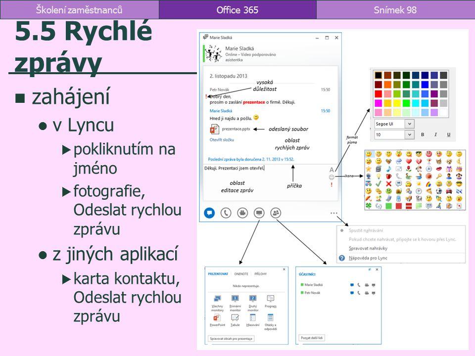 5.5 Rychlé zprávy zahájení v Lyncu z jiných aplikací