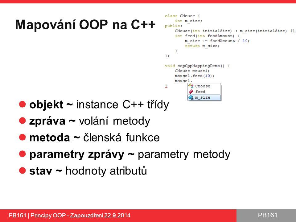 Mapování OOP na C++ objekt ~ instance C++ třídy zpráva ~ volání metody