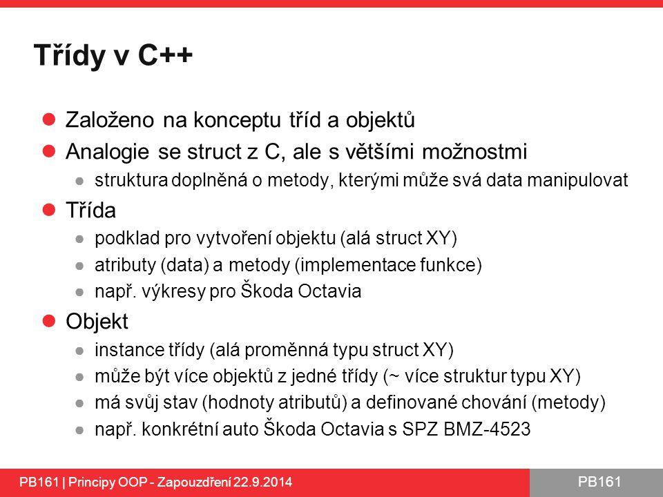 Třídy v C++ Založeno na konceptu tříd a objektů
