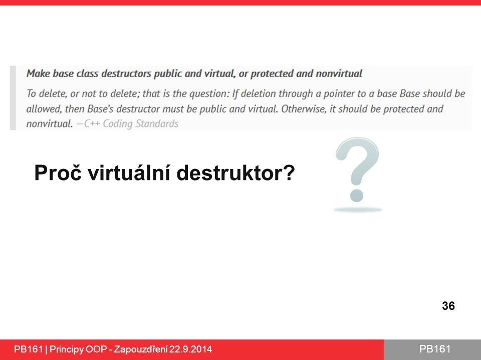 Proč virtuální destruktor
