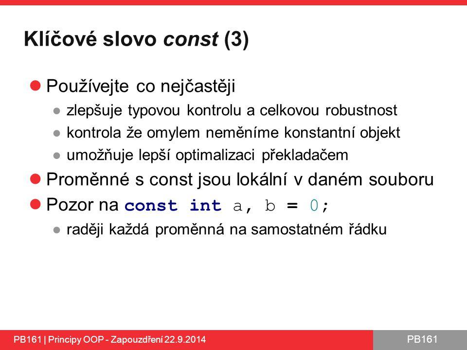 Klíčové slovo const (3) Používejte co nejčastěji