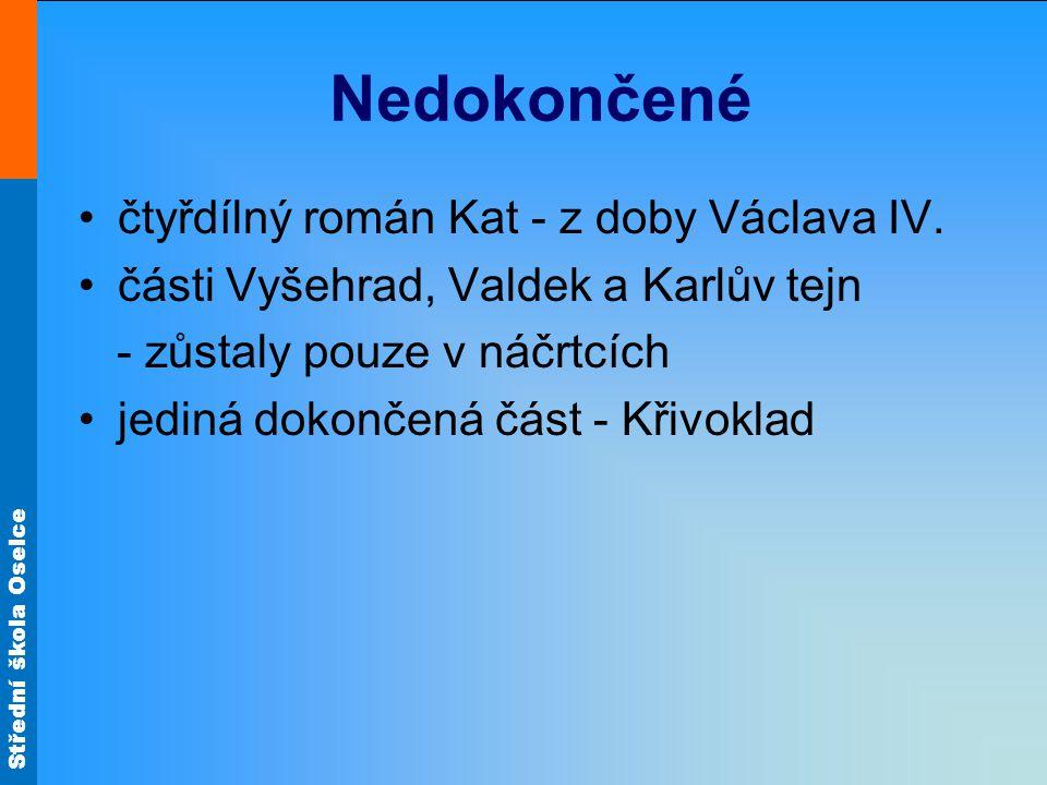 Nedokončené čtyřdílný román Kat - z doby Václava IV.