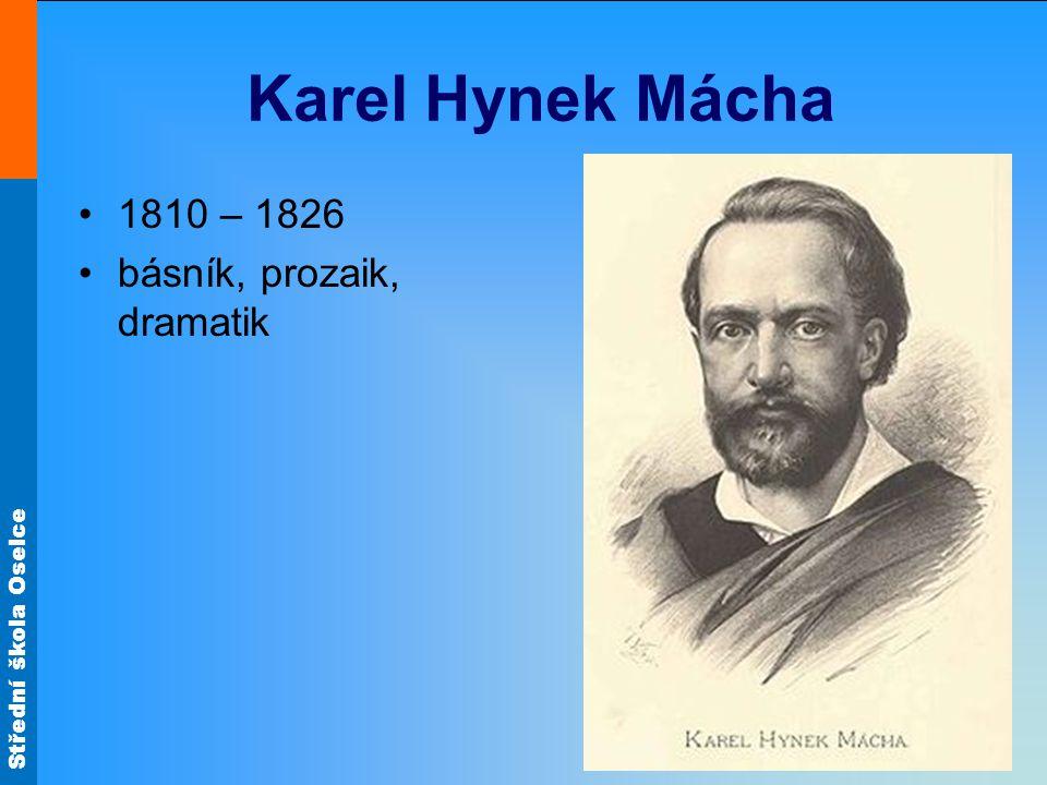 Karel Hynek Mácha 1810 – 1826 básník, prozaik, dramatik