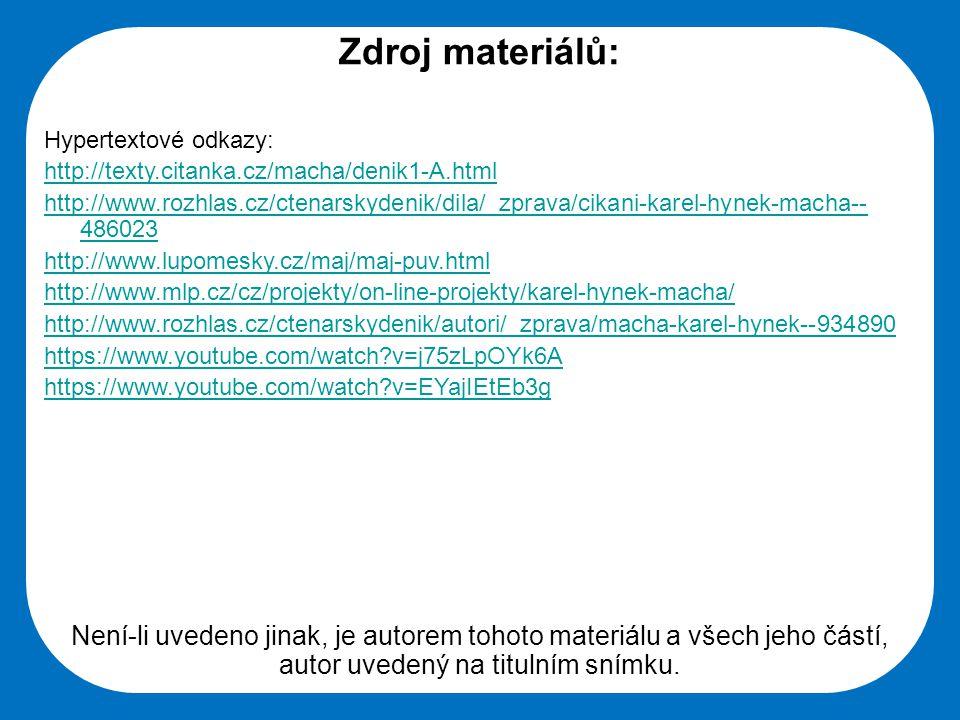 Zdroj materiálů: Hypertextové odkazy: http://texty.citanka.cz/macha/denik1-A.html.