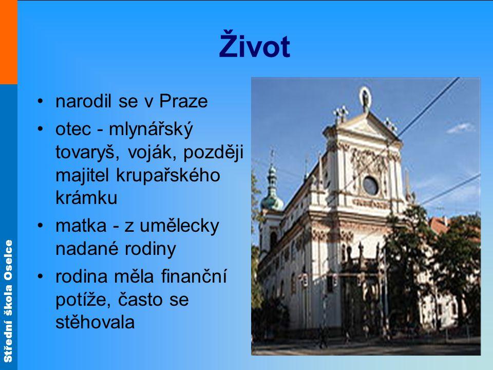 Život narodil se v Praze