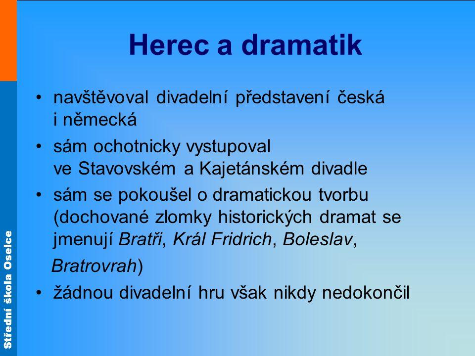 Herec a dramatik navštěvoval divadelní představení česká i německá