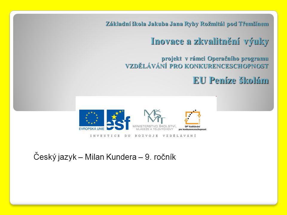 Český jazyk – Milan Kundera – 9. ročník