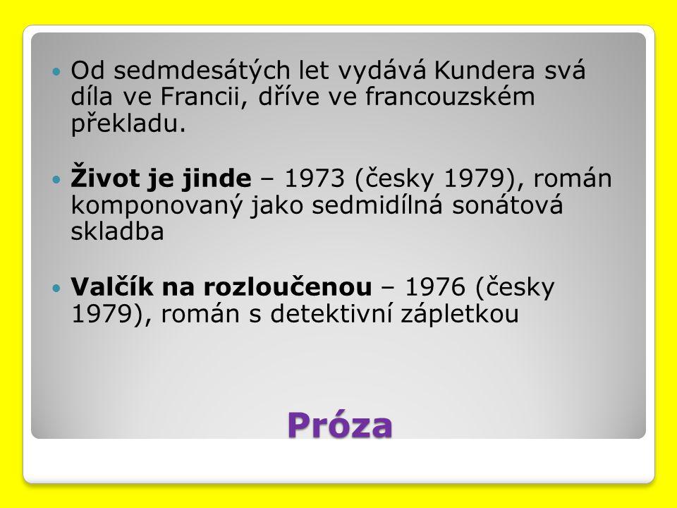 Od sedmdesátých let vydává Kundera svá díla ve Francii, dříve ve francouzském překladu.