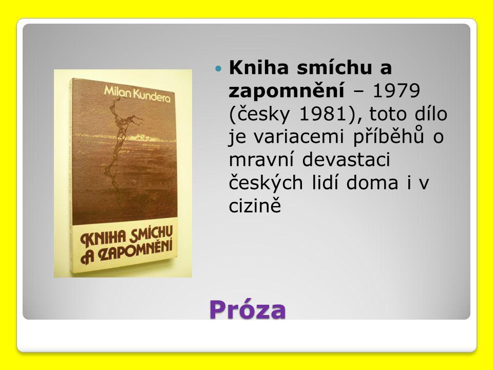 Kniha smíchu a zapomnění – 1979 (česky 1981), toto dílo je variacemi příběhů o mravní devastaci českých lidí doma i v cizině