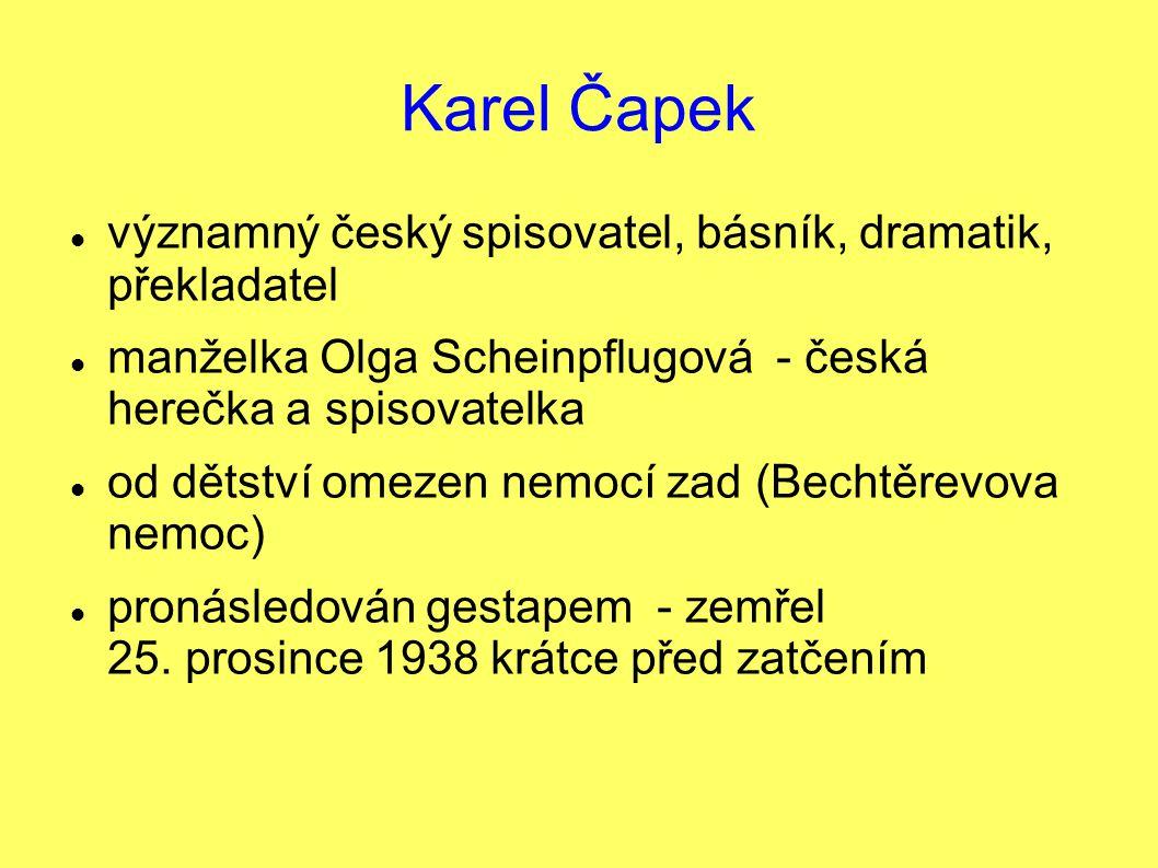 Karel Čapek významný český spisovatel, básník, dramatik, překladatel