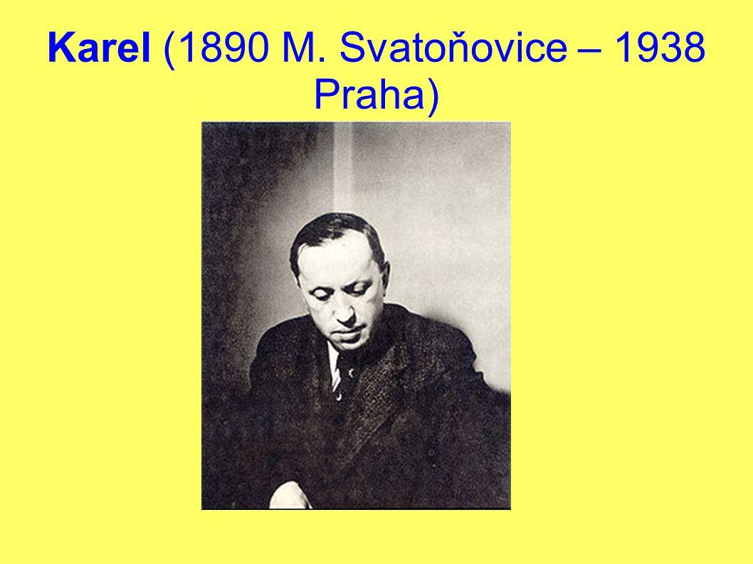 Karel (1890 M. Svatoňovice – 1938 Praha)