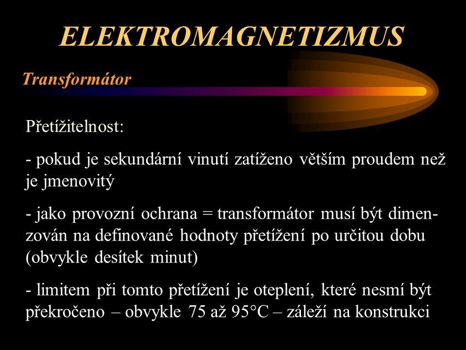 ELEKTROMAGNETIZMUS Transformátor Přetížitelnost: