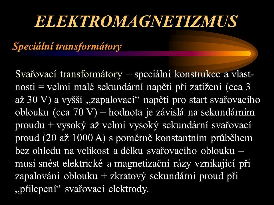 ELEKTROMAGNETIZMUS Speciální transformátory