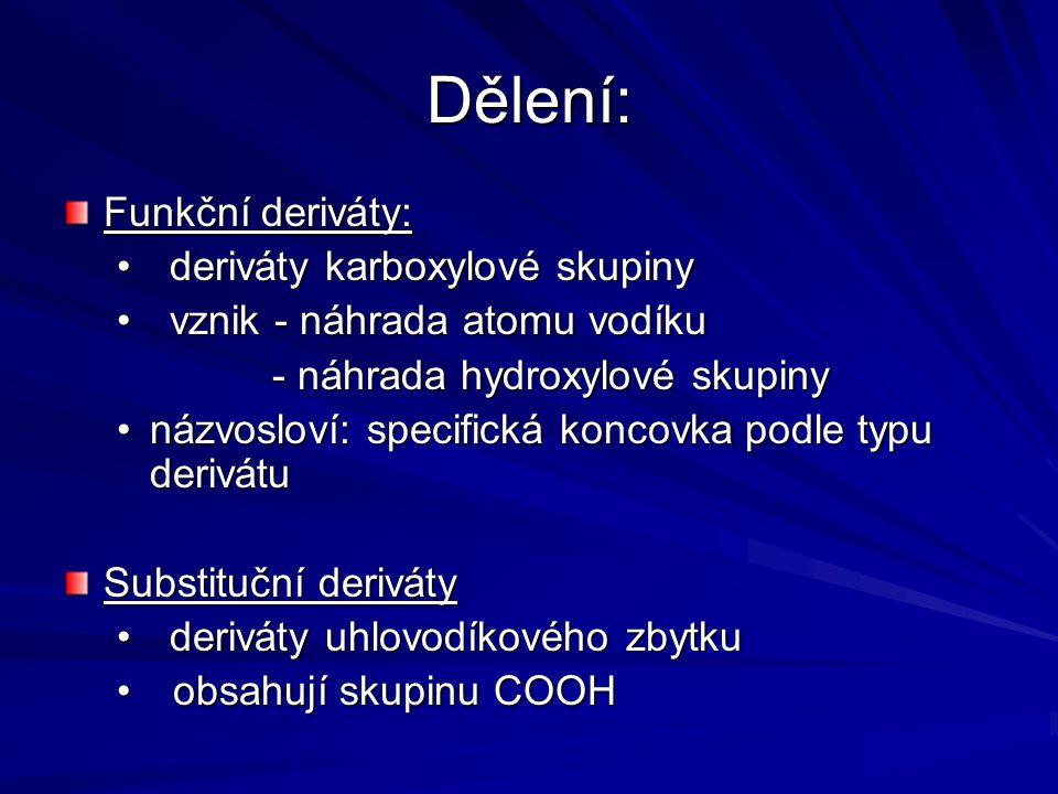 Dělení: Funkční deriváty: deriváty karboxylové skupiny
