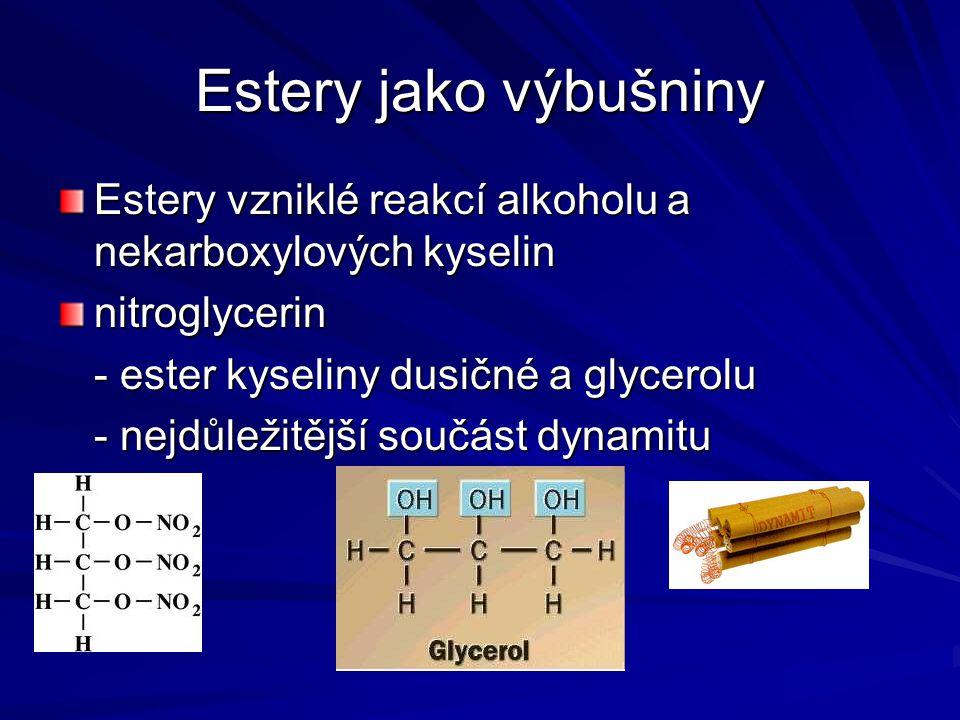 Estery jako výbušniny Estery vzniklé reakcí alkoholu a nekarboxylových kyselin. nitroglycerin. - ester kyseliny dusičné a glycerolu.