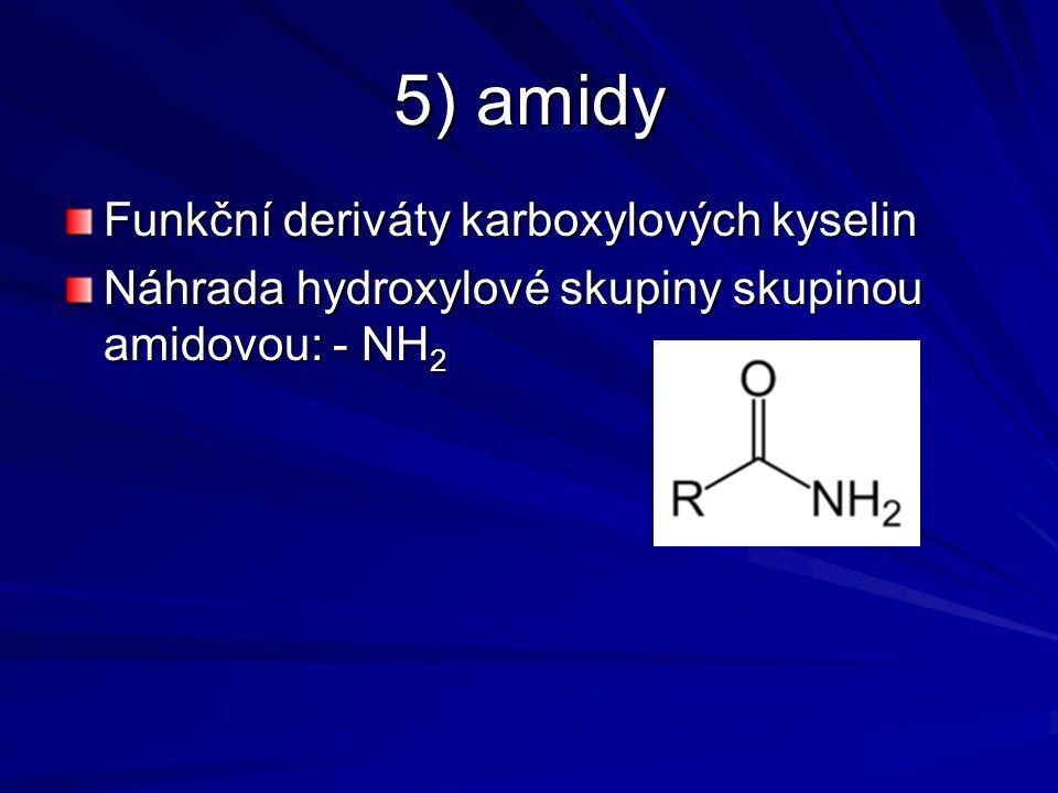 5) amidy Funkční deriváty karboxylových kyselin