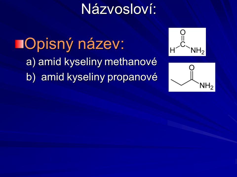 Opisný název: Názvosloví: a) amid kyseliny methanové
