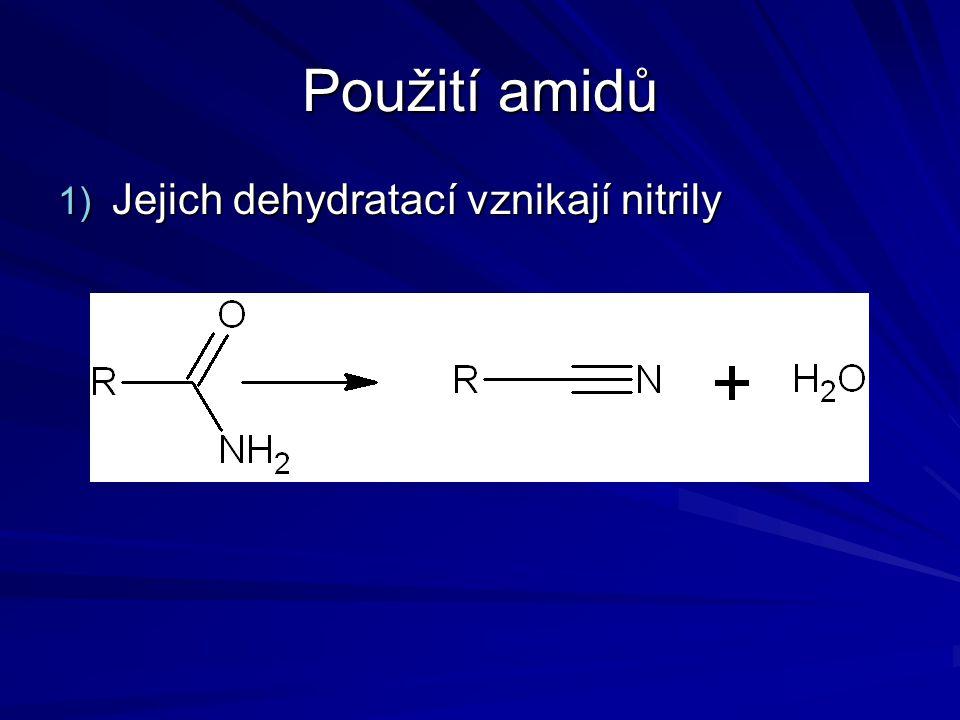 Použití amidů Jejich dehydratací vznikají nitrily