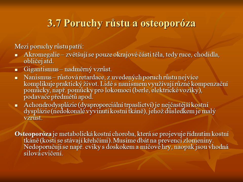 3.7 Poruchy růstu a osteoporóza
