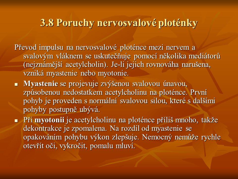3.8 Poruchy nervosvalové ploténky