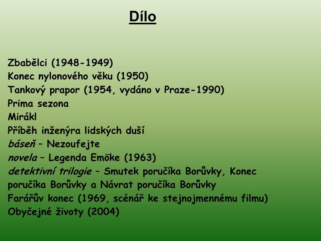 Dílo Zbabělci (1948-1949) Konec nylonového věku (1950)