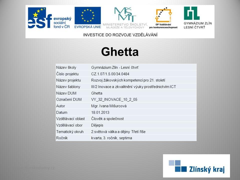 Ghetta www.zlinskedumy.cz Název školy Gymnázium Zlín - Lesní čtvrť